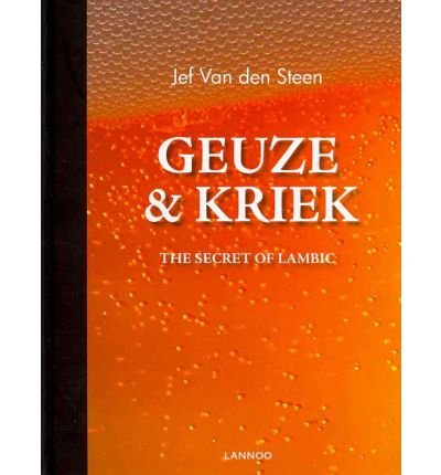 Geuze & Kriek: The Secret of Lambic Beer (Hardback) - Common - Kriek Beer