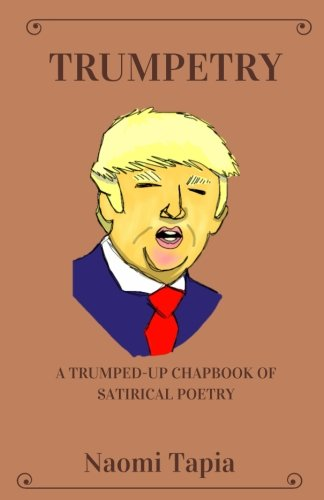 Trumpetry A Chapbook Of Satirical Political Poetry Naomi Brons