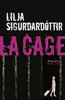 La cage : Reykjavik noir : la trilogie,  t. 3