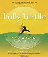 Fully Fertile: A 12-Week Plan for Optimal Fertility