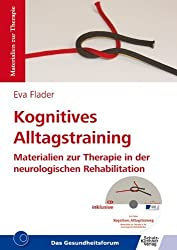 Kognitives Alltagstraining: Materialien zur Therapie in der neurologischen Rehabilitation von Flader, Eva (2013) Broschiert