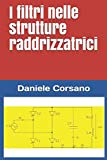 I filtri nelle strutture raddrizzatrici (Italian Edition)