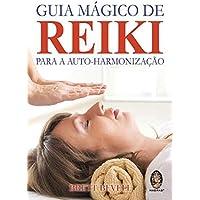 Guia mágico de Reiki: Para a auto harmonização