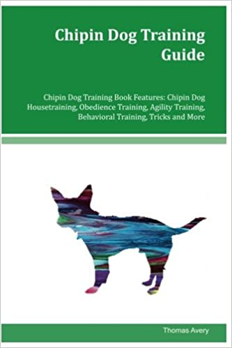 Chipin Dog Training Guide Chipin DChipin Dog Training Guide Chipin Dog Training Book Features: Chipin Dog Housetraining, Obedience Training, Agility Training, Behavioral Training, Tricks and More