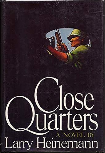 Close Quarters Heinemann Larry 9780374125233 Amazon Com Books