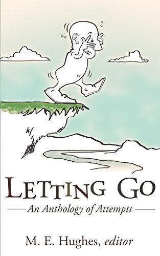 Book: Letting Go - An Anthology of Attempts by M. E. Hughes, editor