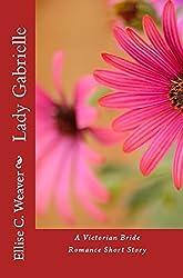 Lady Gabrielle: Book One: A Victorian Bride Romance Short Story (A Huntington Saga Series Novel 7)