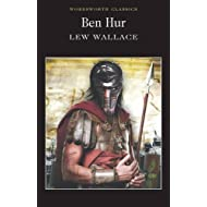 Ben-Hur: A Tale of the Christ (Wordsworth Classics) (Wordsworth Collection)