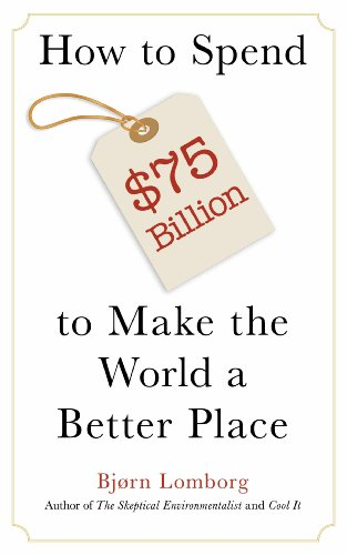 How to Spend $75 Billion to Make the World a Better Place (Help Make The World A Better Place)