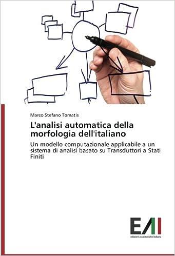 L'analisi automatica della morfologia dell'italiano: Un modello computazionale applicabile a un sistema di analisi basato su Transduttori a Stati Finiti