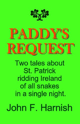 PADDY'S REQUEST -- Two tales about St. Patrick ridding Ireland of all snakes in a single night!!!