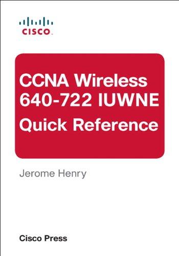 CCNA Wireless (640-722 IUWNE) Quick Reference by D. J. Henry, Publisher : Cisco Press