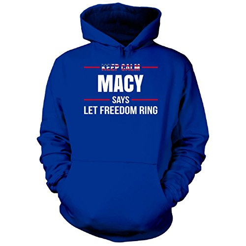 Keep Calm Macy Says Let Freedom Ring Independence Day Gift - Hoodie Royal - Independence Macys