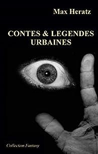 Contes & légendes urbaines par Max Heratz