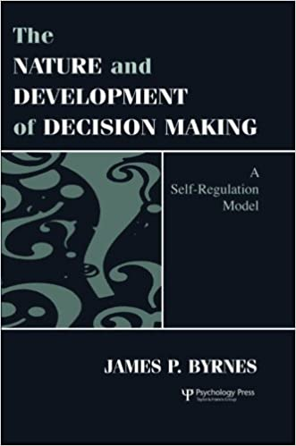 Free ebook downloads for kindle The Nature and Development of Decision-making: A Self-regulation Model PDF by James P. Byrnes