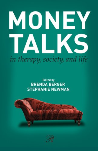 Money Talks: in Therapy, Society, and Life (Psychoanalysis in a New Key Book Series)