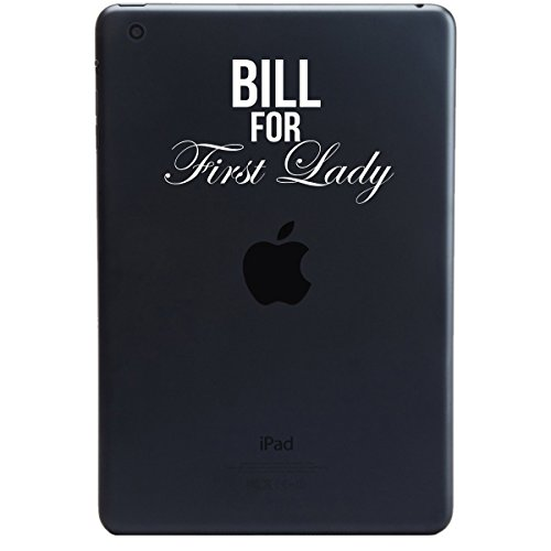 Clinton Case Bill (Funny Bill Clinton For First Lady Political Hillary IPAD MINI Tablet Vinyl Sticker Decal (4