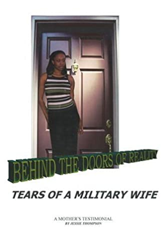 Behind the Doors of Reality Tears of a Military Wife 0th Edition & Behind the Doors of Reality: Tears of a Military Wife: Jessie ...