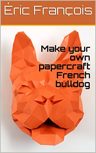 Make your own papercraft French bulldog: DIY wall mount | 3D animal trophy | PDF pattern (Ecogami Papercraft Book 12)