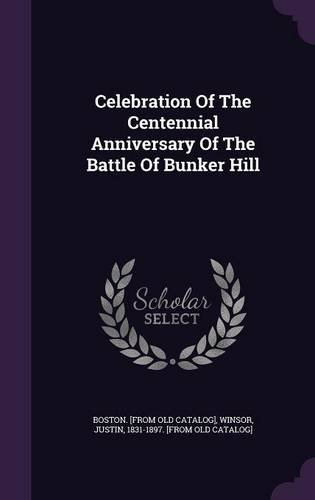 Celebration Of The Centennial Anniversary Of The Battle Of Bunker Hill pdf epub