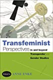 Transfeminist Perspectives in and beyond Transgender and Gender Studies (Lambda Literary Award: Transgender)