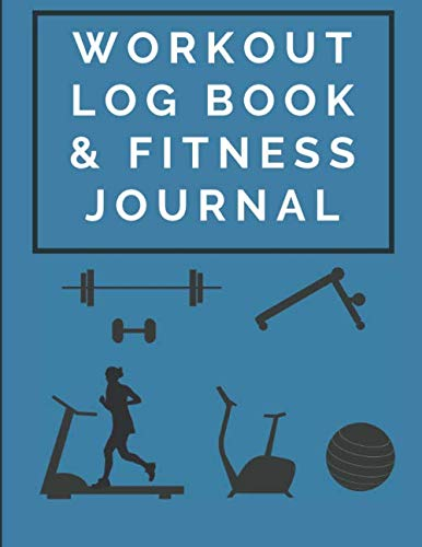 Workout Log Book & Fitness Journal: Workout Log & Training Journal: Guided Workout For Weelky Weight Training and Fitness Cardio Workout. (LogBook & Journal)