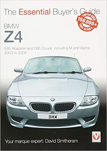 Bmw Z4 E85 Roadster And E86 Coupe Including M And Alpina 2003 To