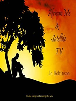 African Me & Satellite TV by [Robinson, Jo]