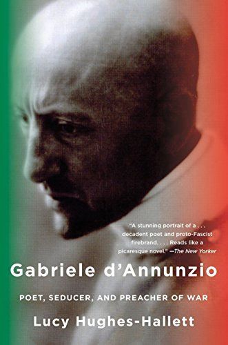 Gabriele D'Annunzio: Poet, Seducer, and Preacher of War by Anchor