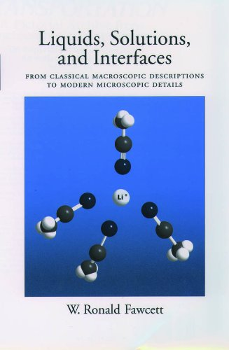Liquids, Solutions, and Interfaces: From Classical Macroscopic Descriptions to Modern Microscopic Details (Topics in Analytical Chemistry) Pdf
