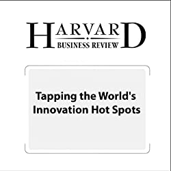 Tapping the World's Innovation Hot Spots (Harvard Business Review)