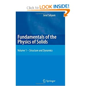 Fundamentals of the Physics of Solids: Structure and Dynamics Solyom J.