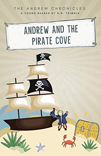 Andrew and the Pirate Cove: The Andrew Chronicles