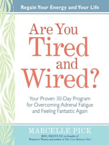 Are You Tired and Wired? - Kindle edition by Marcelle Pick. Health ...