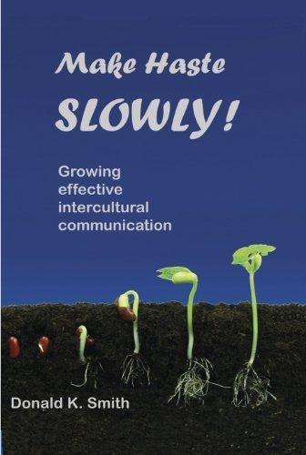 Make Haste Slowly Growing Effective Intercultural Communication