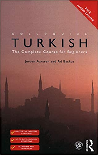 Colloquial Turkish: The Complete Course for Beginners Colloquial Series Book Only: Amazon.es: Aarssen, Jeroen, Backus, Ad: Libros en idiomas extranjeros