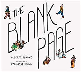 The Blank Page: How a Piece of Paper Connects to Everything: Blanco, Alberto,  Wilson, Rob: 9781946764621: Amazon.com: Books
