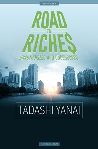 Tadashi Yanai - Road To Riches Famous Billionaires Unauthorized & Uncensored (All Ages Deluxe Edition with Videos)