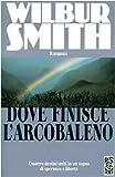 Dove Finisce L'arcobaleno - Quattro Destini Uniti in Un Sogno Di Spreanza E Liberta [Italian Version]