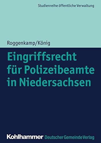 Eingriffsrecht für Polizeibeamte in Niedersachsen (DGV-Studienreihe Öffentliche Verwaltung) (German Edition)