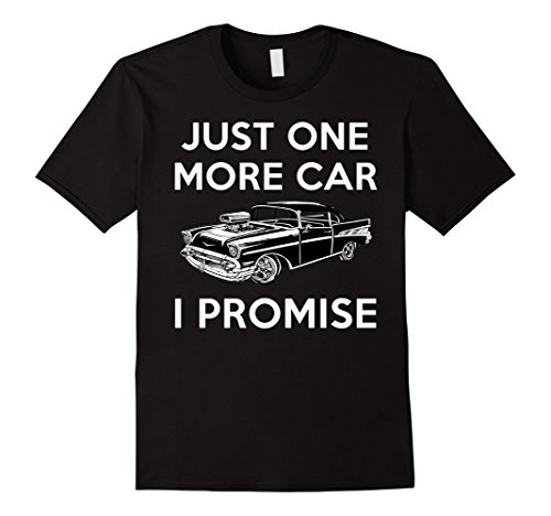 Mens Gifts For Car Lovers Just One More Car Funny Car TShirt XL Black