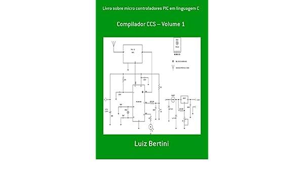 Livro Sobre Micro Controladores Pic Em Linguagem C (Portuguese Edition), Luiz Bertini, eBook - Amazon.com