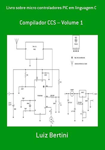 Livro Sobre Micro Controladores Pic Em Linguagem C (Portuguese Edition) by [Bertini,