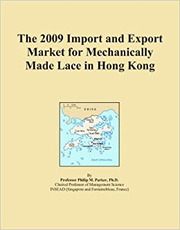 Book The 2009 Import and Export Market for Mechanically Made Lace in Hong Kong