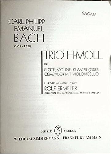 Téléchargements de livres électroniques gratuits Trio H-moll für Flöte, Violine, Klavier (oder Cembalo) mit Violoncello. [Wq. 143.] Herausgegeben von Rolf Ermeler. Aussetzen des Generalbasses: Maria Ermeler. [Score and parts.] B0000CSI46