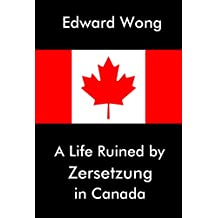 A Life Ruined by Zersetzung in Canada