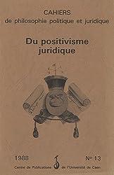 Cahiers de philosophie politique et juridique, N° 13/1988 : Du positivisme juridique