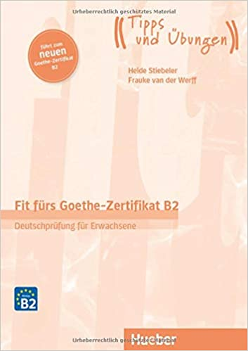 Fit fürs Goethe-Zertifikat B2 Übungsbuch mit Audios