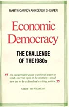 Economic Democracy: The Challenge of the…