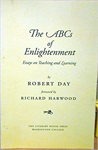 How To Write Essay Proposal The Abc Of Enlightenment Essays On Teaching And Learning Richard Harwood  Introduction Robert Day Author Amazoncom Books Science Essay Example also Sample Essays High School The Abc Of Enlightenment Essays On Teaching And Learning Richard  Exemplification Essay Thesis